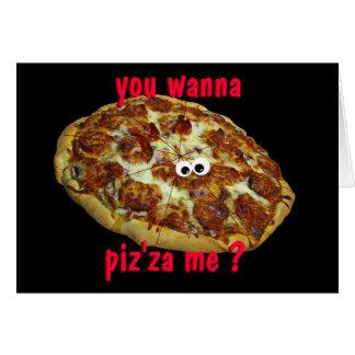 """""""vous me voulez au piz'za ?"""" carte humoristique de"""