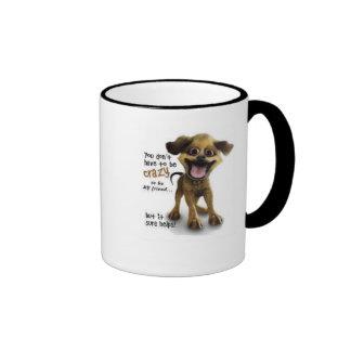 Vous ne devez pas être fous pour être mon ami - mug ringer