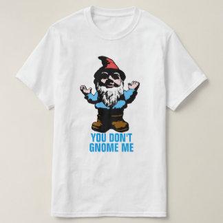 Vous ne faites pas gnome je t-shirts