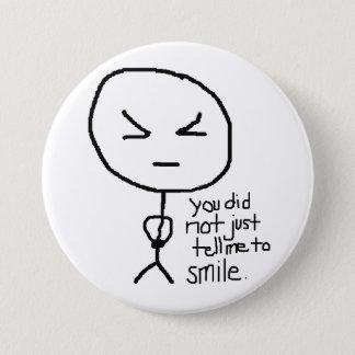 vous ne m'avez pas simplement dit de sourire pin's