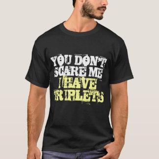 Vous ne m'effrayez pas que j'ai le T-shirt de