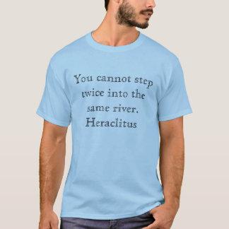 Vous ne pouvez pas faire un pas deux fois dans la t-shirt