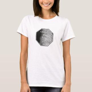 Vous ne pouvez pas m'arrêter t-shirt