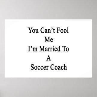 Vous ne pouvez pas me duper que je suis marié à un posters