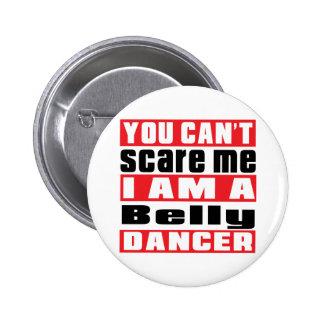 Vous ne pouvez pas m'effrayer que je suis danse de badges