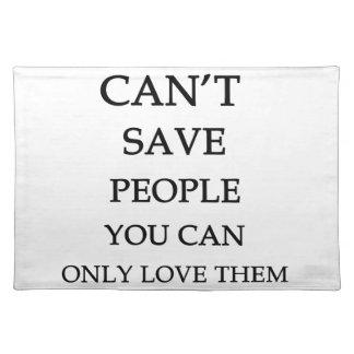 vous ne pouvez pas sauver des personnes que vous set de table