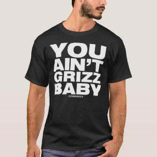 Vous n'êtes pas bébé de Grizz - zzirgrizz T-shirt