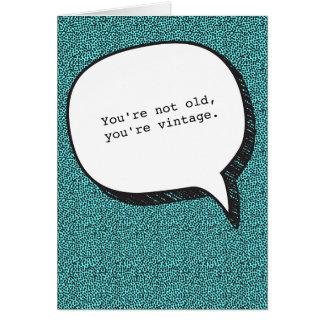 Vous n'êtes pas vieux, vous êtes carte