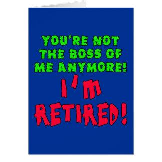 Vous n'êtes plus le patron de moi - je suis retiré carte