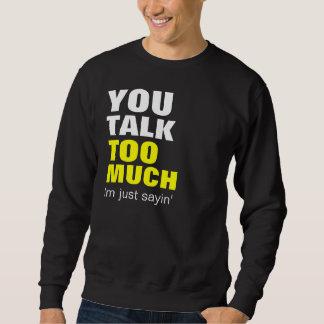 Vous parlez à beaucoup sweat-shirt