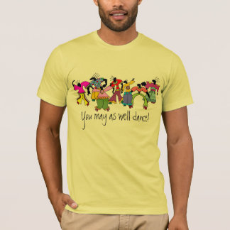 Vous pouvez aussi bien danser ! t-shirt