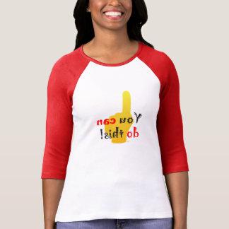 Vous pouvez faire ce message arrière de motivation t-shirt