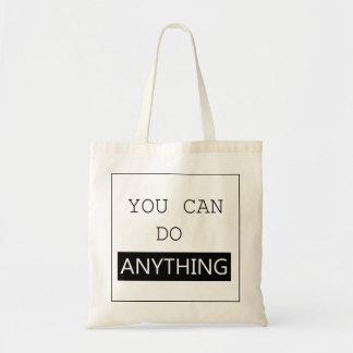 """""""Vous pouvez faire n'importe quoi"""" sac"""