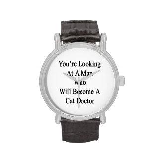 Vous regardez un homme qui deviendra un chat Doct Montres