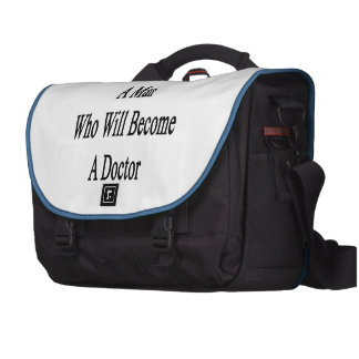 Vous regardez un homme qui deviendra un docteur sacoche pour ordinateur portable