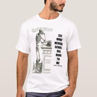 Voyez ce que la Faculté de Médecine a fait à moi T-shirt
