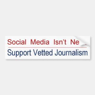 VRAI journalisme de soutien ! Autocollant De Voiture