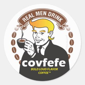 VRAIE BOISSON COVFEFE D'HOMMES ! Parodie de café Sticker Rond