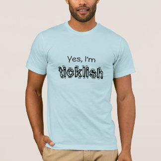 W2T oui je suis chatouilleux/ici T-shirt
