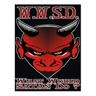 W.W.S.D. Que Satan ferait-il ? Carte Postale
