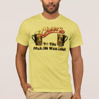 Week-end de Freakin ! T-shirt