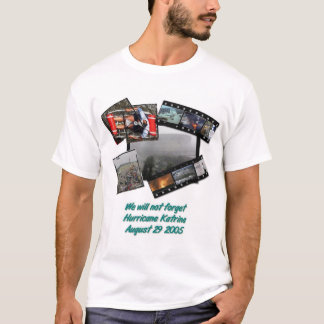 WeWillNotForget-HurricaneKatrina-Lrg-Zazzle T-shirt