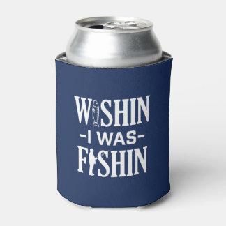 Wishin I était Fishin - le pêcheur drôle peut Rafraichisseur De Cannettes