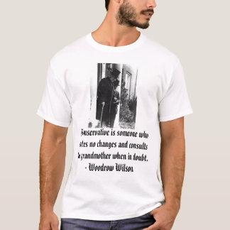 Woodrow Wilson, conservateur d'A est quelqu'un qui T-shirt
