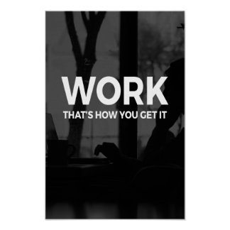 Work - that's how you GET IT motivation affiche Posters