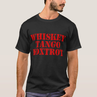 WTF - Fox-trot de tango de whiskey T-shirt