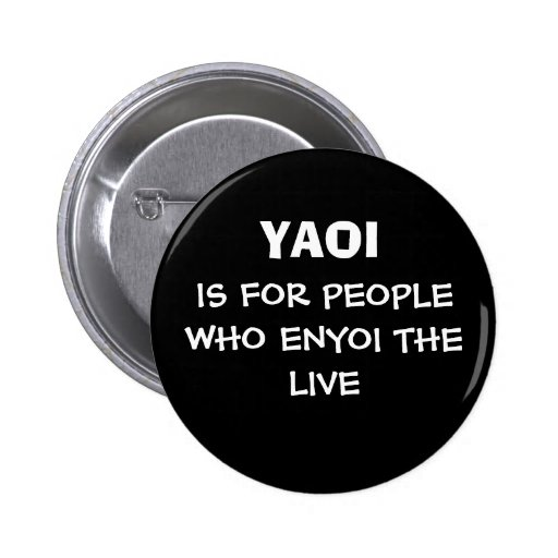 YAOI, IS FOR PEOPLE OMS ENYOI THE EN DIRECT BADGE