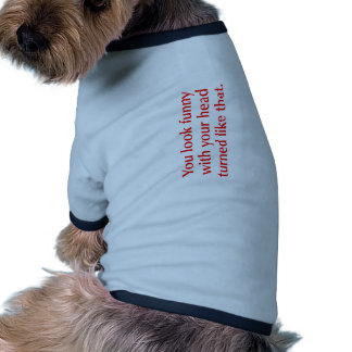 you-look-funny-opt-red png t-shirt pour chien