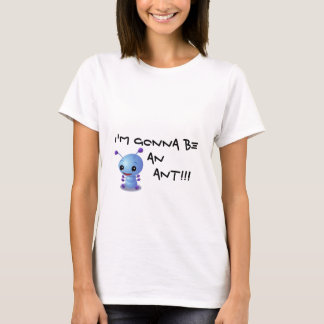 zazzle3, je vais être         une FOURMI ! ! ! T-shirt